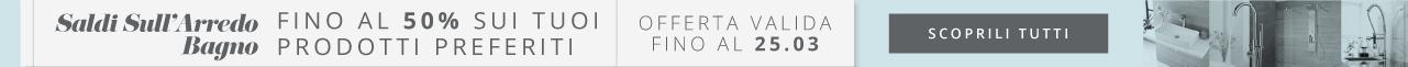 Saldi Sull'Arredo Bagno Fino Al 50% Sui Tuoi Prodotti Preferiti Scoprili Tutti Offerta Valida Fino Al 25.03