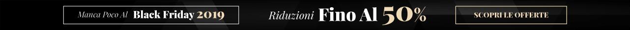 Manca Poco Al Black Friday 2019 Riduzioni Fino Al 50% Su Selezione Scopri Le Offerte