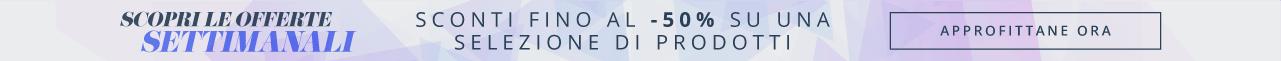 Scopri Le Offerte Settimanali Sconti Fino Al -50% Su Una Selezione Di Prodotti