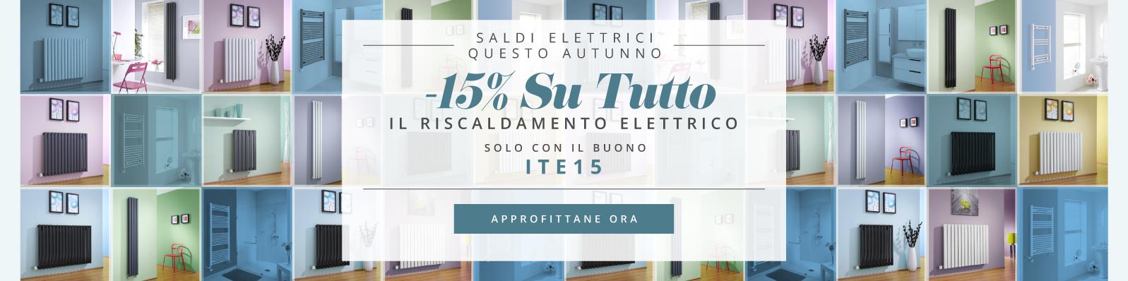 Saldi Elettrici Questo Autunno -15% Su Tutto Il Riscaldamento Elettrico Solo con il buono ITE15