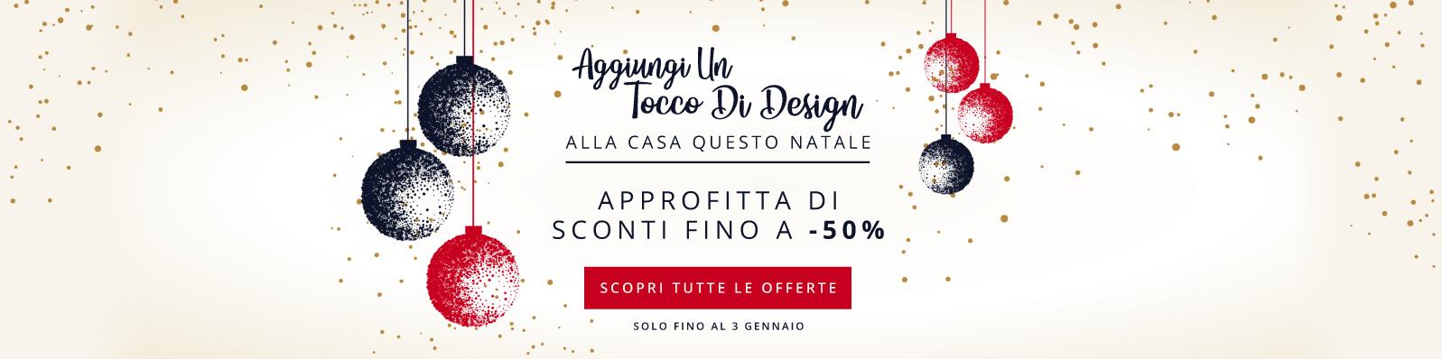 Aggiungi Un Tocco Di Design Alla Casa Questo Natale Approfitta Di Sconti Fino a -50% Solo Fino Al 3 Gennaio